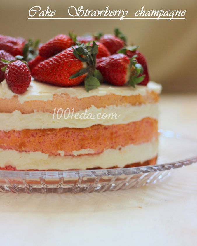 Торт Клубника в шампанском — Cake Strawberry champagne